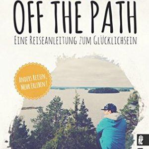 Off-The-Path-Eine-Reiseanleitung-zum-Glcklichsein-0