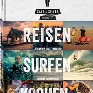 Salt-Silver-Lateinamerika-reisen-surfen-kochen-0
