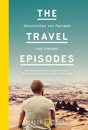 The-Travel-Episodes-Geschichten-von-Fernweh-und-Freiheit-0
