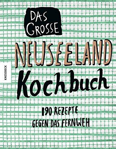 Das-groe-Neuseeland-Kochbuch-190-Rezepte-gegen-das-Fernweh-0