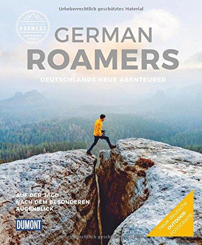 German-Roamers-Deutschlands-neue-Abenteurer-Auf-der-Jagd-nach-dem-besonderen-Augenblick-DuMont-Bildband-0