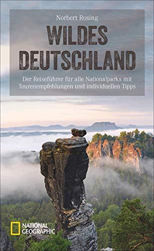 Wildes-Deutschland-Der-Reisefuehrer-fuer-alle-Nationalparks-mit-Tourenempfehlungen-und-individuellen-Tipps-Der-umfassende-Reisefuehrer-zu-allen-Nationalparks-mit-ausgewaehlten-Touren-und-Expertentipps-0