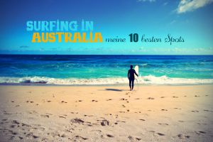 Surfen in Australien: Meine 10 besten Spots