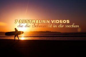7 Australien-Videos, die die Sehnsucht in dir wecken