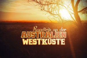 Westaustralien: Reiseroute, Highlights und wichtige Infos