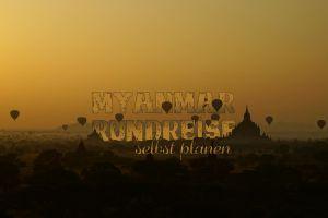 Myanmar Rundreise selbst planen – so geht's in der Hauptreisezeit