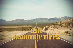 12 unverzichtbare USA Roadtrip Tipps, die du kennen solltest