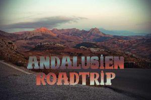 Reiseroute Andalusien: Der ultimative Roadtrip für 1 Woche