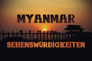 Diese 18 Myanmar Sehenswürdigkeiten darfst du nicht verpassen