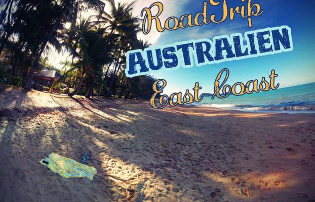 Australien Ostküste Roadtrip