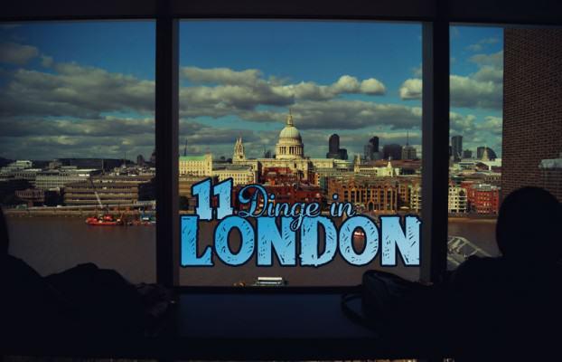 11 Dinge, die man in London tun kann