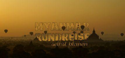 Myanmar Rundreise selbst planen