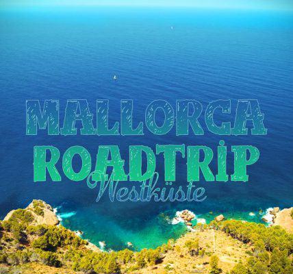 Westküste Mallorca: Ein Roadtrip Serra de Tramuntan