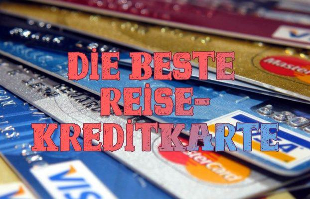 Reisekreditkarten um weltweit kostenlos Geld abzuheben