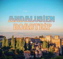 Roadtrip Andalusien im Osten von Cordoba nach Malaga